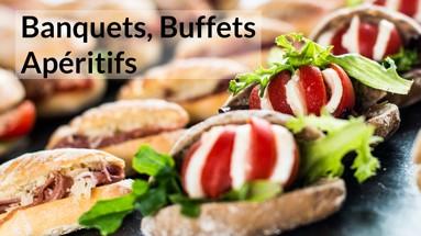Banquets, Buffets et Apéritifs